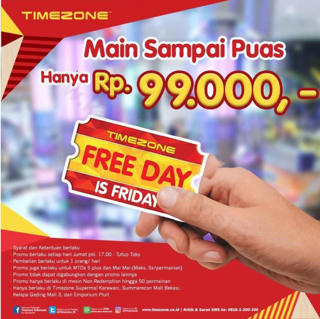 TIMEZONE FREE DAY is FRIDAY – Main Sepuasnya di Hari Jumat cuma Rp. 99.000