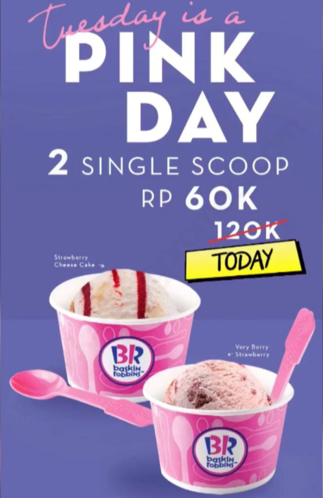 Diskon BASKIN ROBBINS Promo TUESDAY is PINK DAY – HARGA SPESIAL 2 SINGLE SCOOP hanya Rp. 60.000*