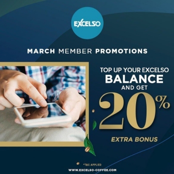 EXCELSO March Member Promotions Get 20% Extra Bonus