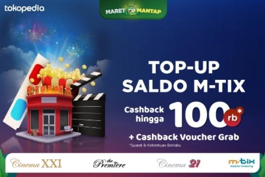 Cinema XXI Promo Top Up Di Tokopedia Langsung DAPAT CASHBACK Rp. 100.000