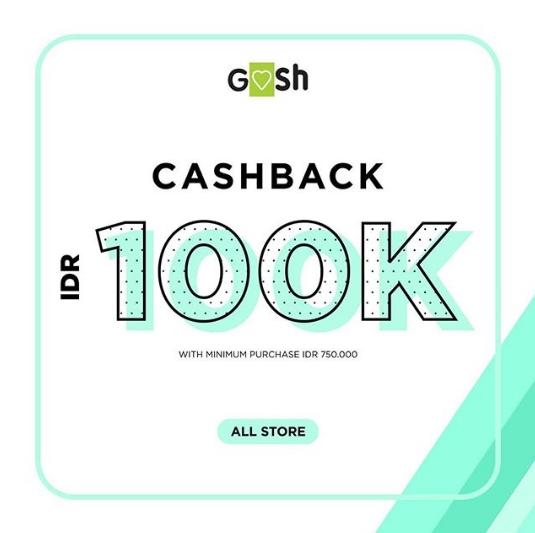 GOSH Promo Cashback Rp 100.000