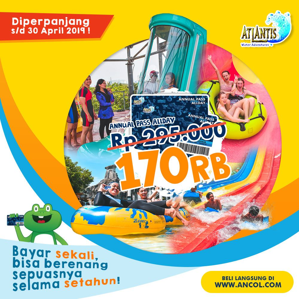 ATLANTIS Special Promo Annual Pass All Day hanya Rp. 170.000