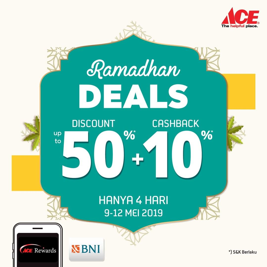 ACE RAMADHAN DEALS – DISCOUNT up to 50% + CASHBACK 10%