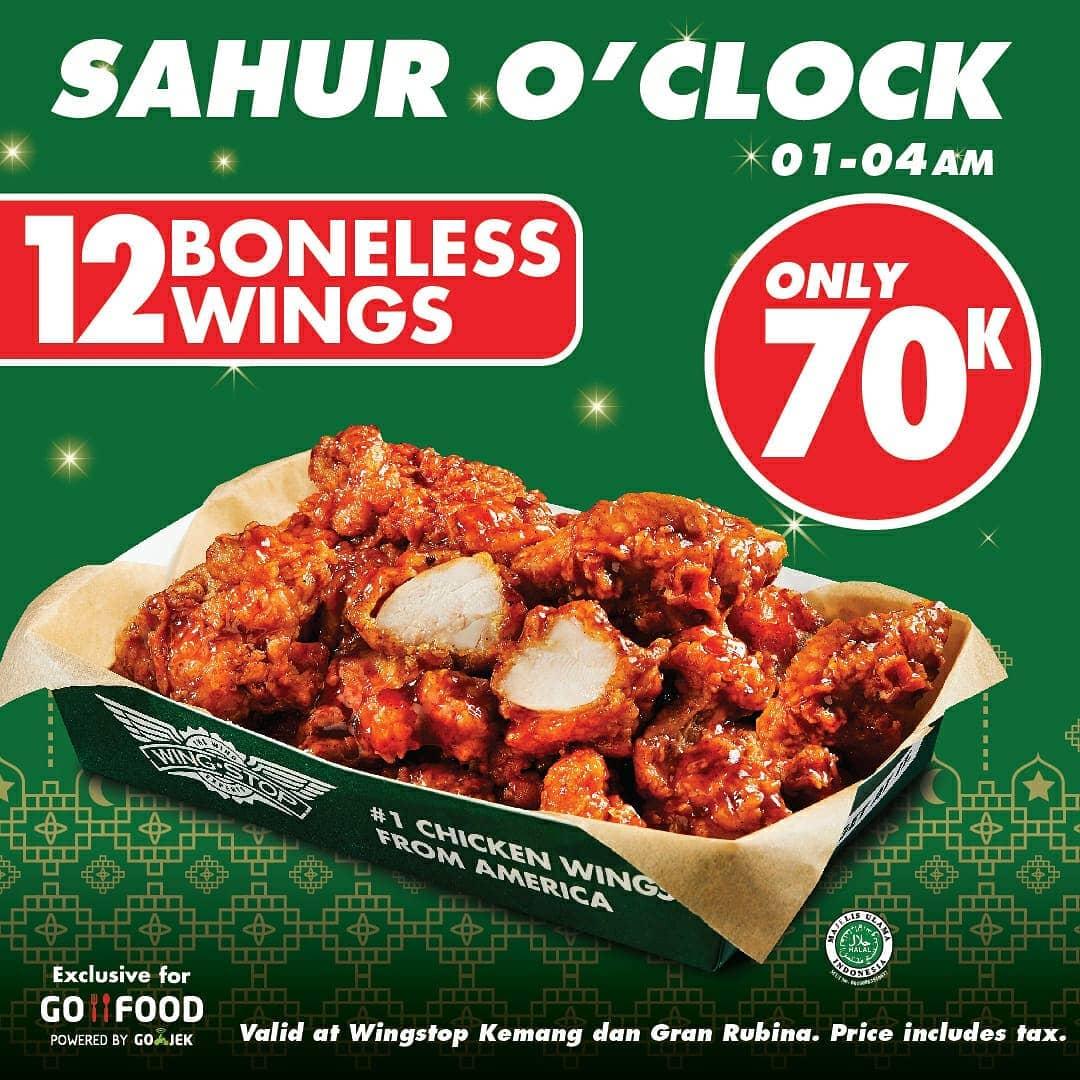 WINGSTOP SAHUR O'CLOCK Harga Spesial 12 Boneless Wings hanya Rp. 70.000