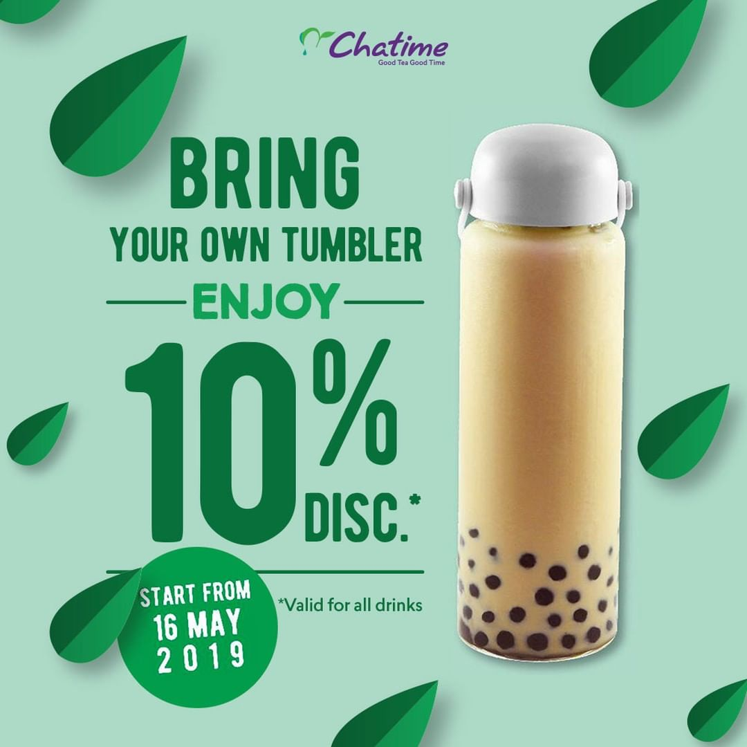 CHATIME BRING YOUR OWN TUMBLER and GET DISCOUNT 10% off