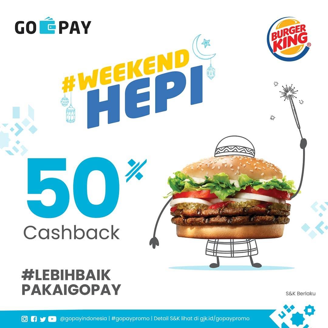 Diskon BURGER KING Promo WEEKEND HEPI CASHBACK 50% dengan GOPAY