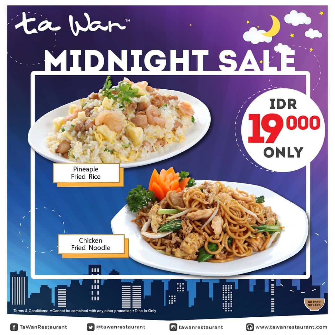 Ta Wan Restaurant Midnight Sale Promo Pinneaple Fried Rice & Chicken Fried Noodle hanya Rp.19.000