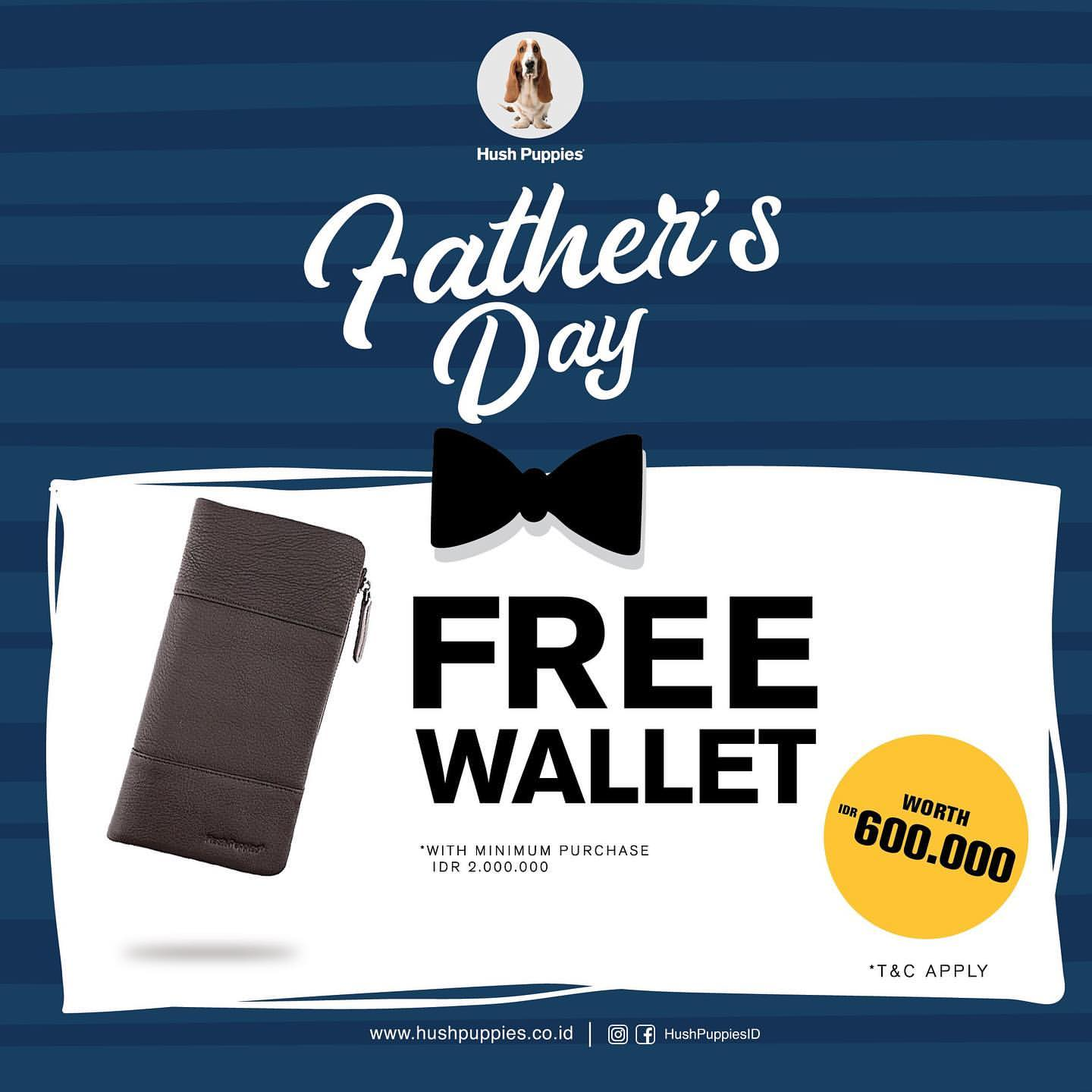 HUSH PUPPIES FATHER'S DAY SPECIAL Free Wallet worth Rp.600.000