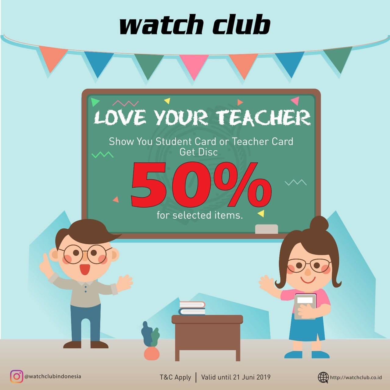 Watch Club Get Discount 50% off by showing your student or teacher card