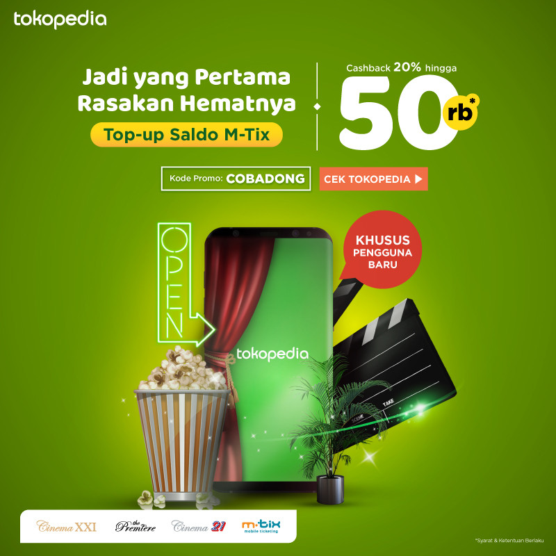 CINEMA 21 atau XXI Promo Cashback 20% hingga Rp.50.000 untuk Top Up MTix via TOKOPEDIA