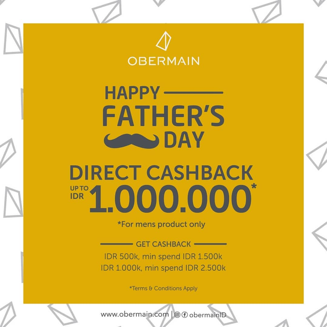 OBERMAIN Father's Day Promo Get Cashback Up to IDR 1.000.000 for Mens Product only