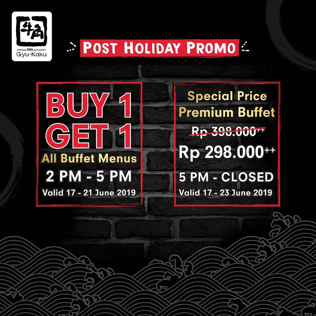 Diskon GYUKAKU Post Holiday Promo Buy 1 Get 1 for ALL BUFFET menus dan Harga Spesial untuk Premium Buffet m