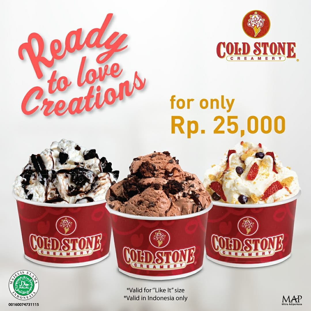 "Diskon COLD STONE CREAMERY Promo Ready to Love Creations ""Like It"" Size For Only Rp.25,000"
