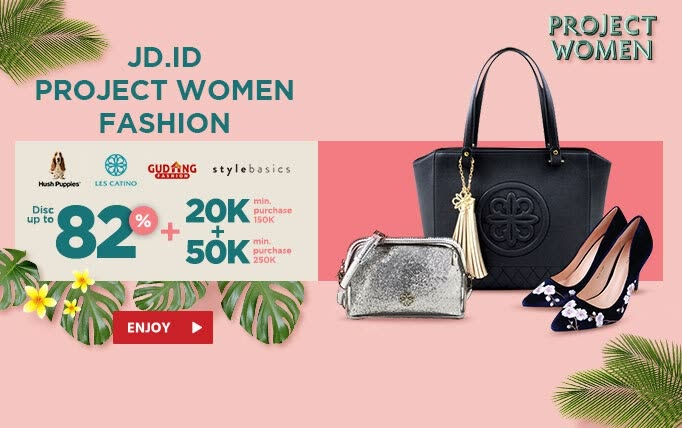JD.ID Promo Project Women Fashion Disc up to 82% + Tambahan Disc up to 50K