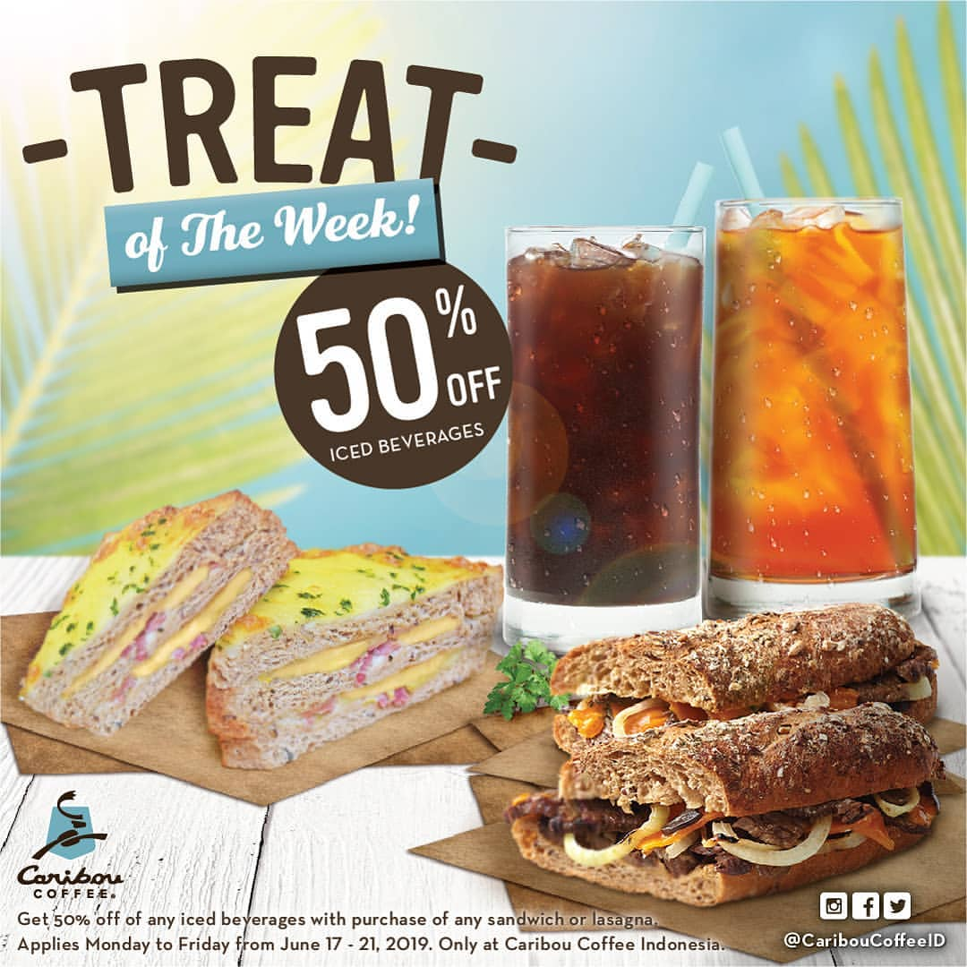CARIBOU COFFEE Treat of The Week, 50% OFF on your favorite Iced Beverage with any purchase of our Sa