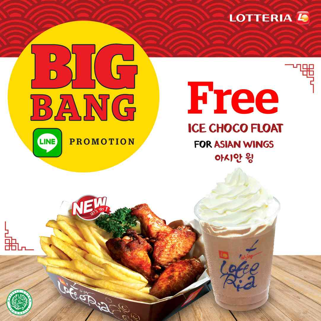 LOTTERIA BIG BANG LINE Promotion, FREE Ice Chocolate Float setiap pembelian Menu Asian Wings
