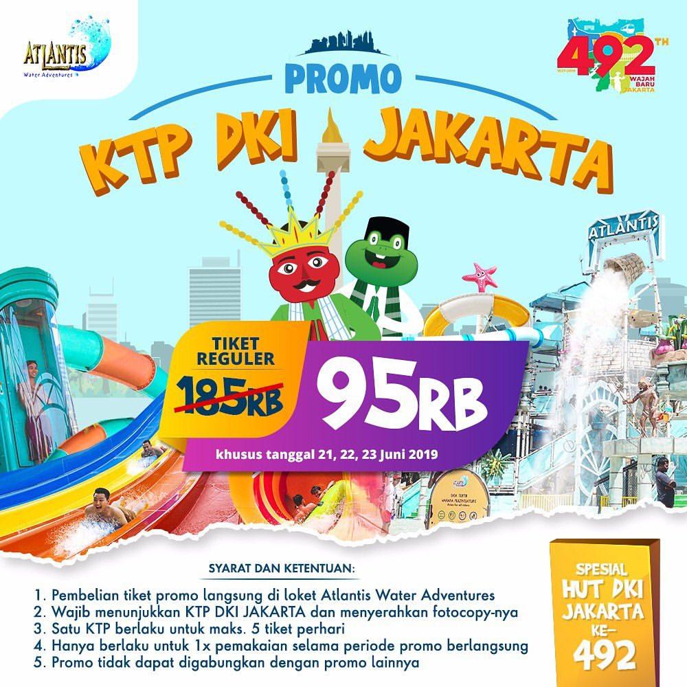ATLANTIS Promo SPESIAL HUT DKI JAKARTA yang ke- 492 Harga Spesial Tiket Masuk Khusus Pemegang KTP Ja