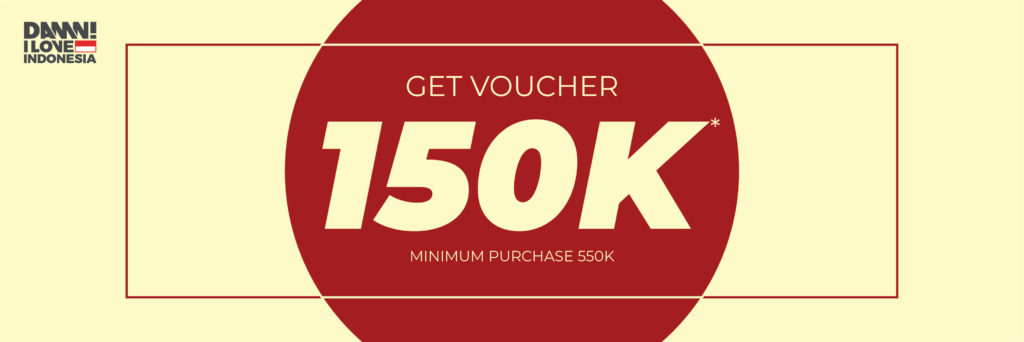 DAMN! I Love Indonesia Promo GET VOUCHER 150K