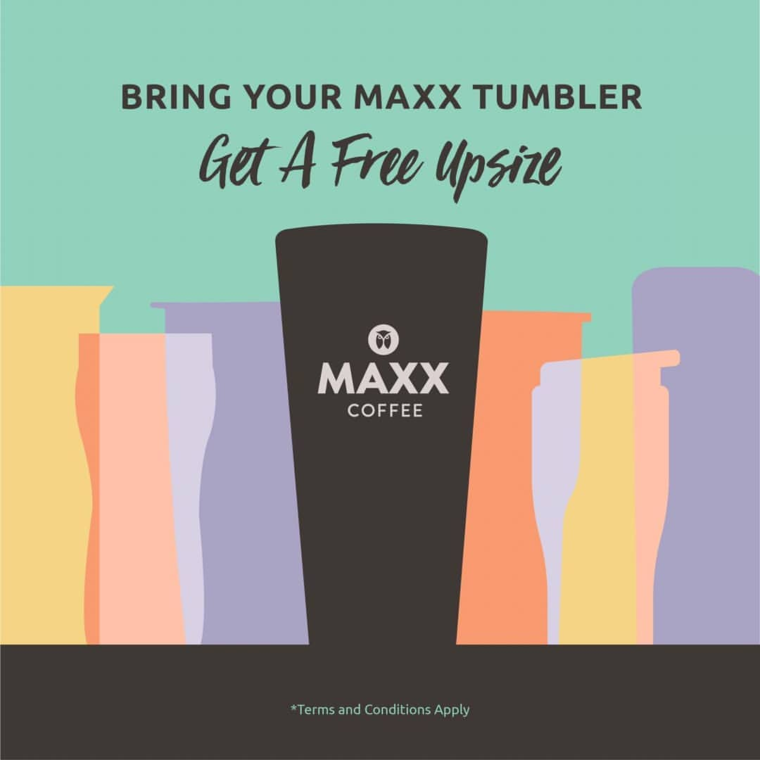 MAXX COFFEE Free Upsize With Bring Your MAXX Tumbler