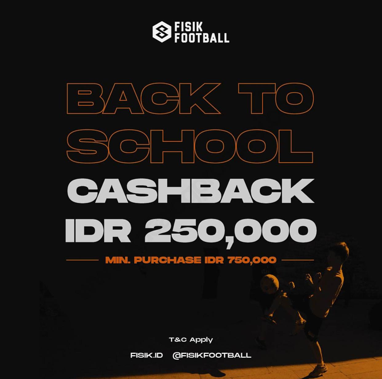 Fisik Football BACK TO SCHOOL Dapatkan Cashback Rp.250.000
