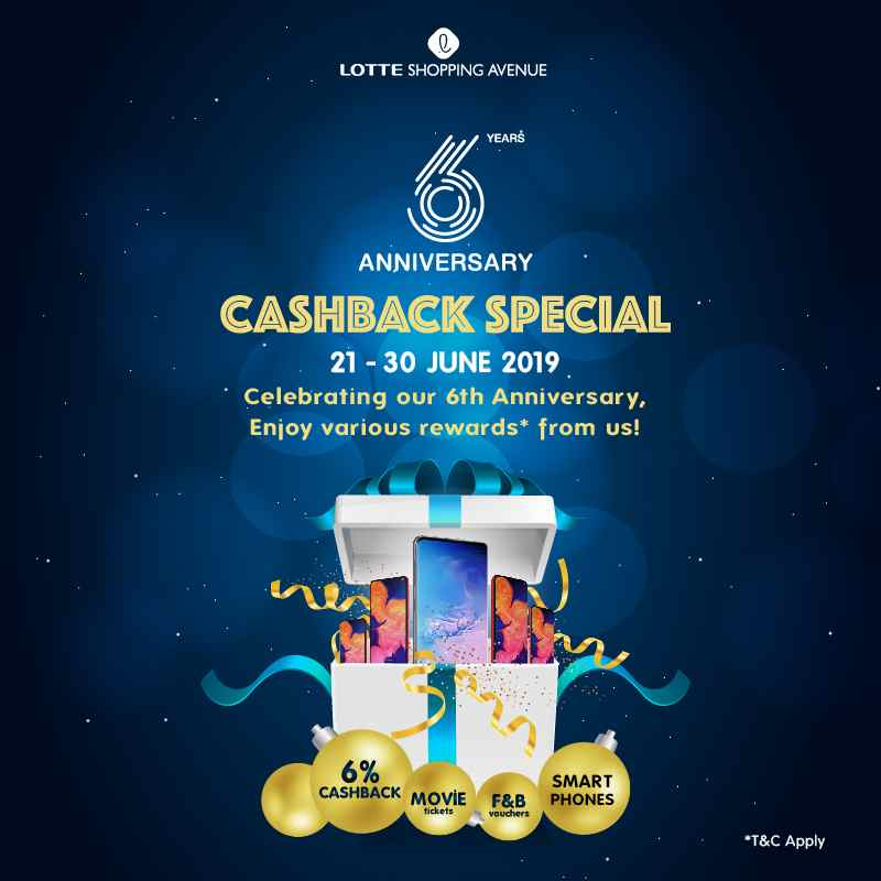 LOTTE SHOPPING AVENUE 6 YEARS ANNIVERSARY CASHBACK SPECIAL