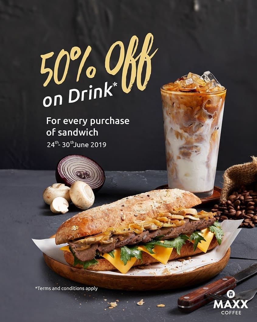 MAXX COFFEE Promo DISCOUNT 50% off on your drink for every purchase of sandwich