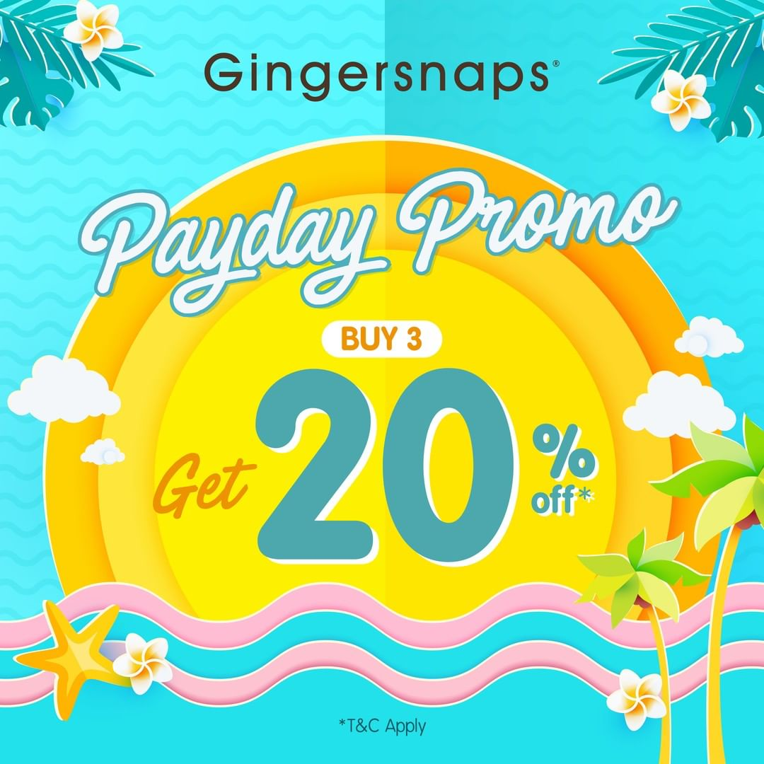GINGERSNAPS Payday Promo Buy 3 Get 20% off