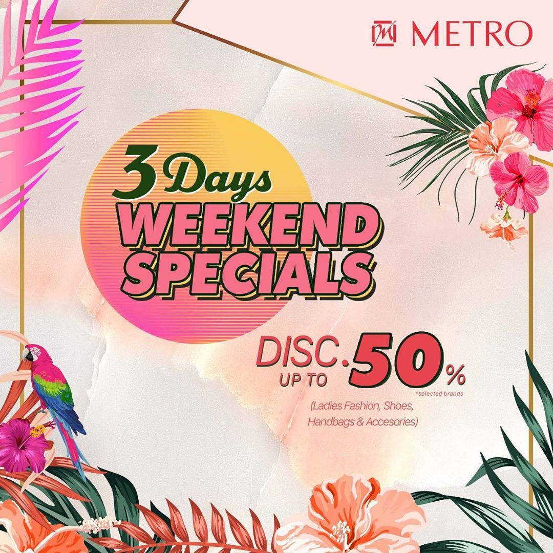 Diskon METRO Department Store 3 Days Weekend Specials!