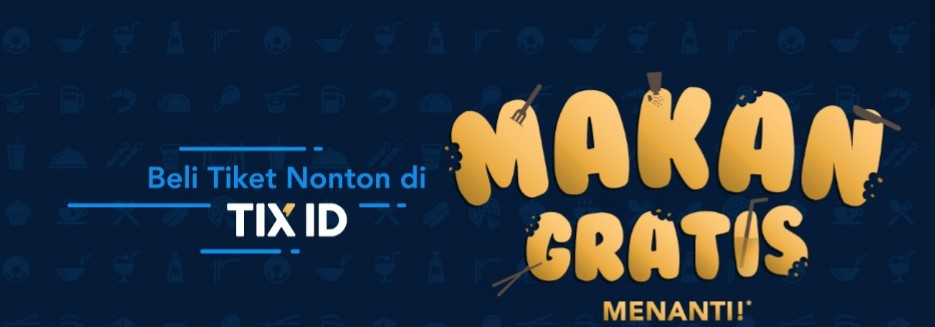 TIX ID Promo Spesial Beli Tiket Nonton GRATIS Voucher Makan