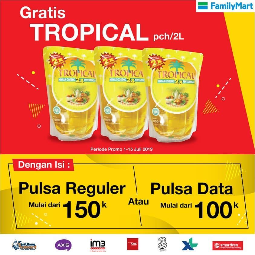 FAMILYMART Promo GRATIS Minyak Goreng Tropical  2 Liter setiap Isi Pulsa Reguler atau Pulsa Data