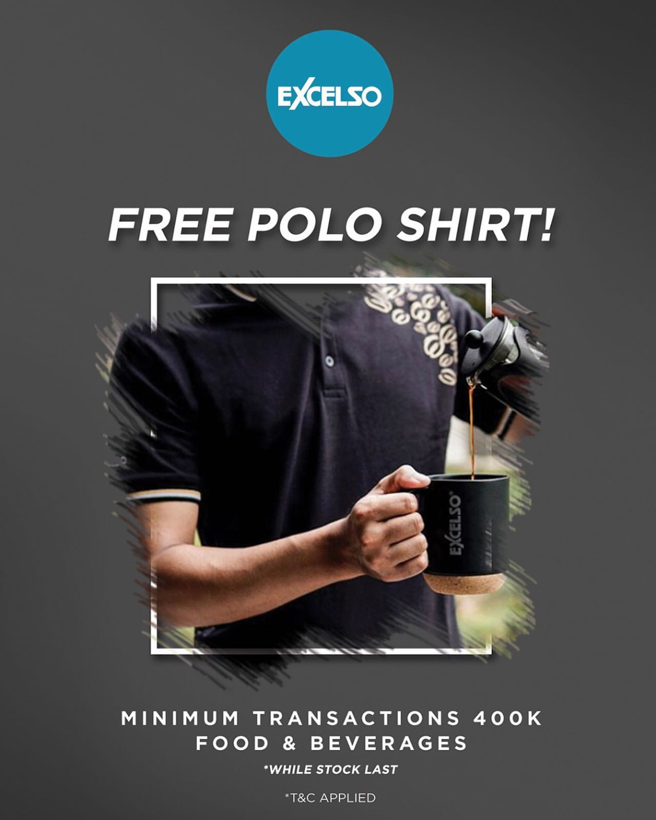 EXCELSO Promo Free Polo Shirt with minimum transactions 400 K