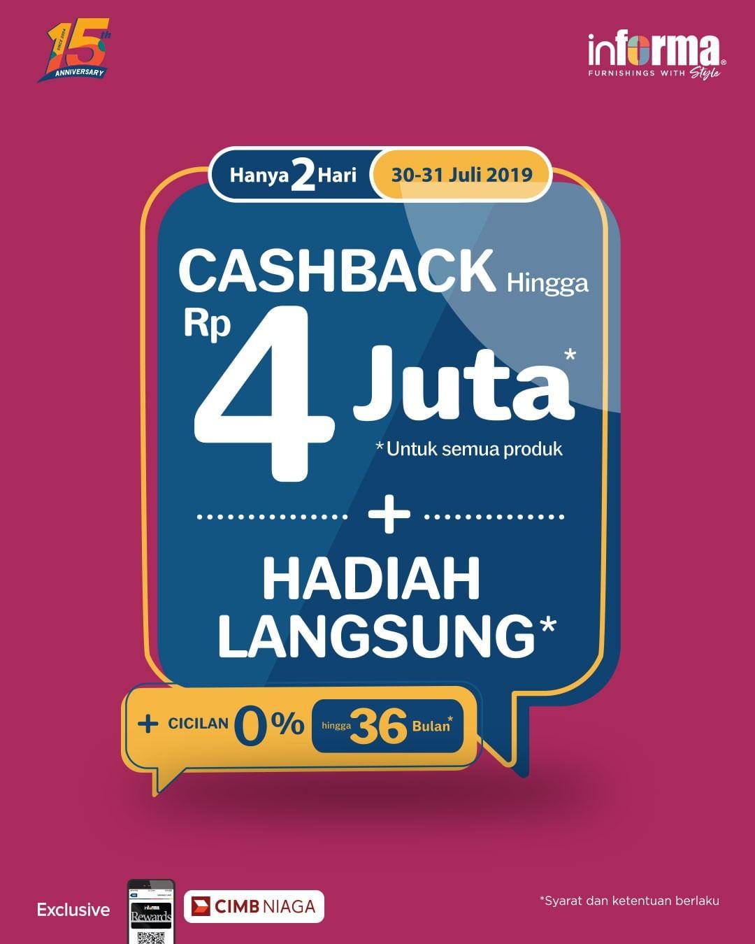 INFORMA Promo Special Anniversary CASHBACK hingga Rp. 4JUTA SEMUA PRODUK*