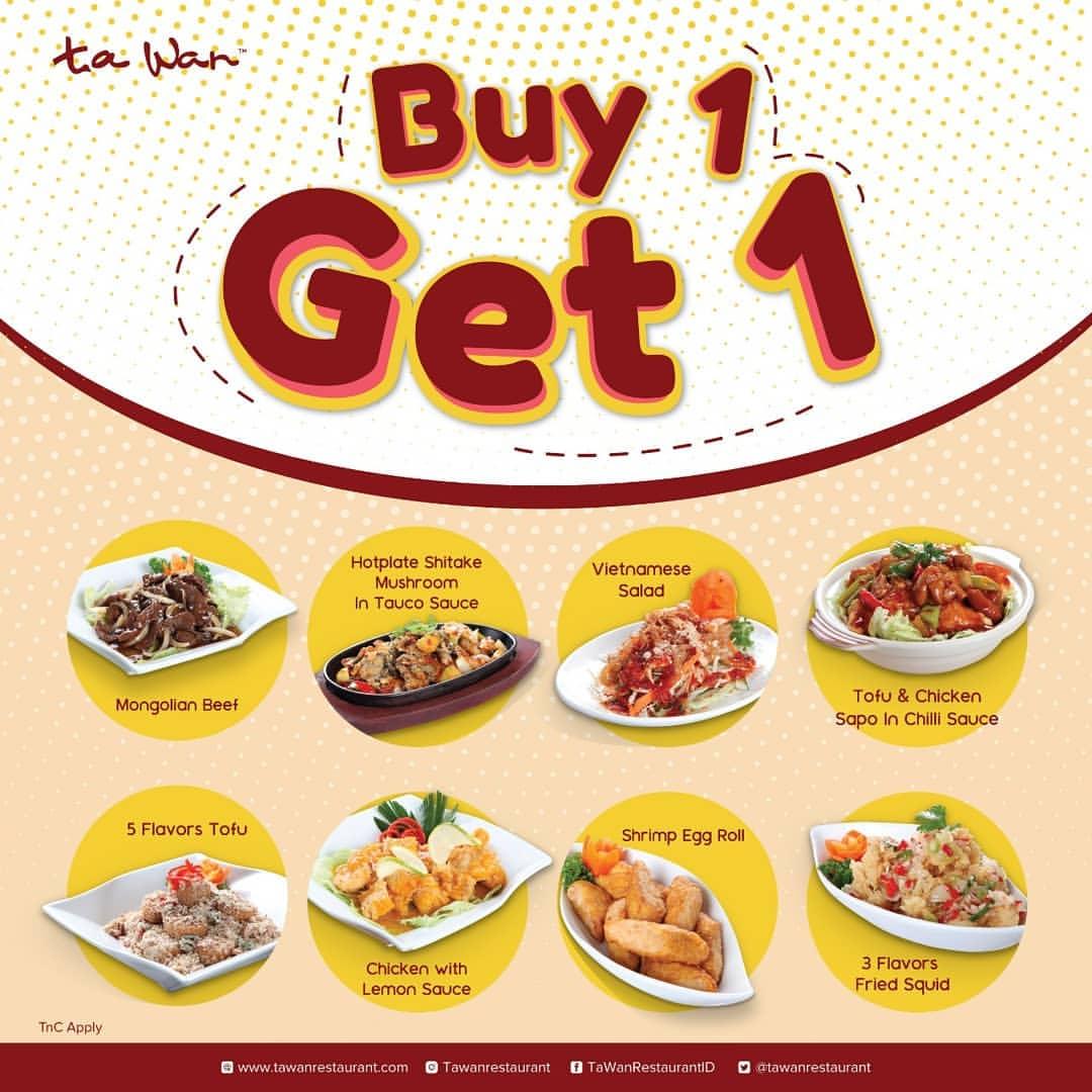Ta Wan Restaurant Promo BUY 1 GET 1*