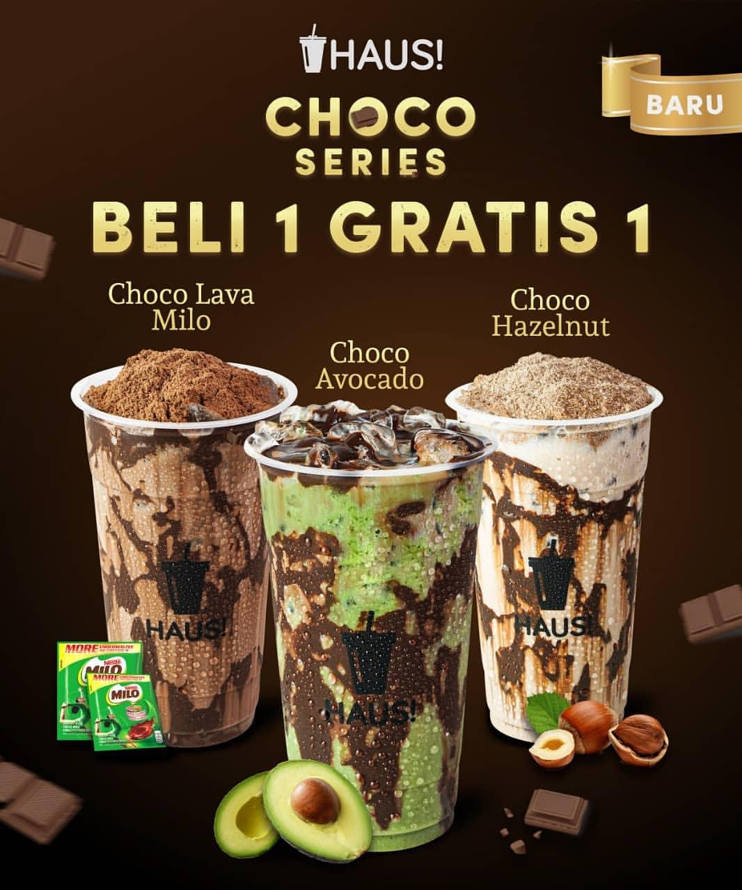 HAUS! Promo BELI 1 GRATIS 1 untuk Choco Series