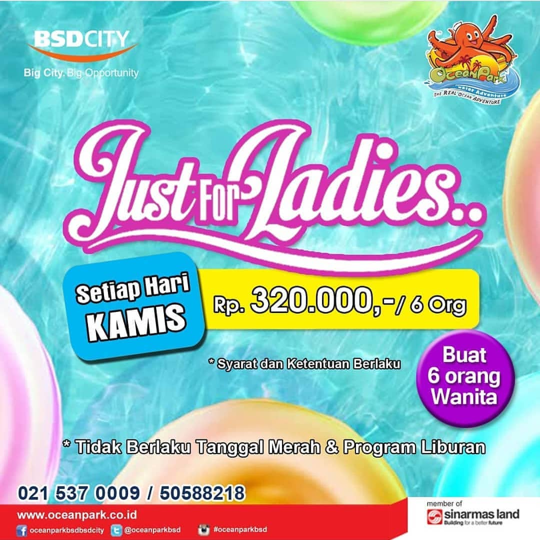 OCEAN PARK BSD CITY Promo JUST FOR LADIES, ber-6 cuma bayar Rp.320.000