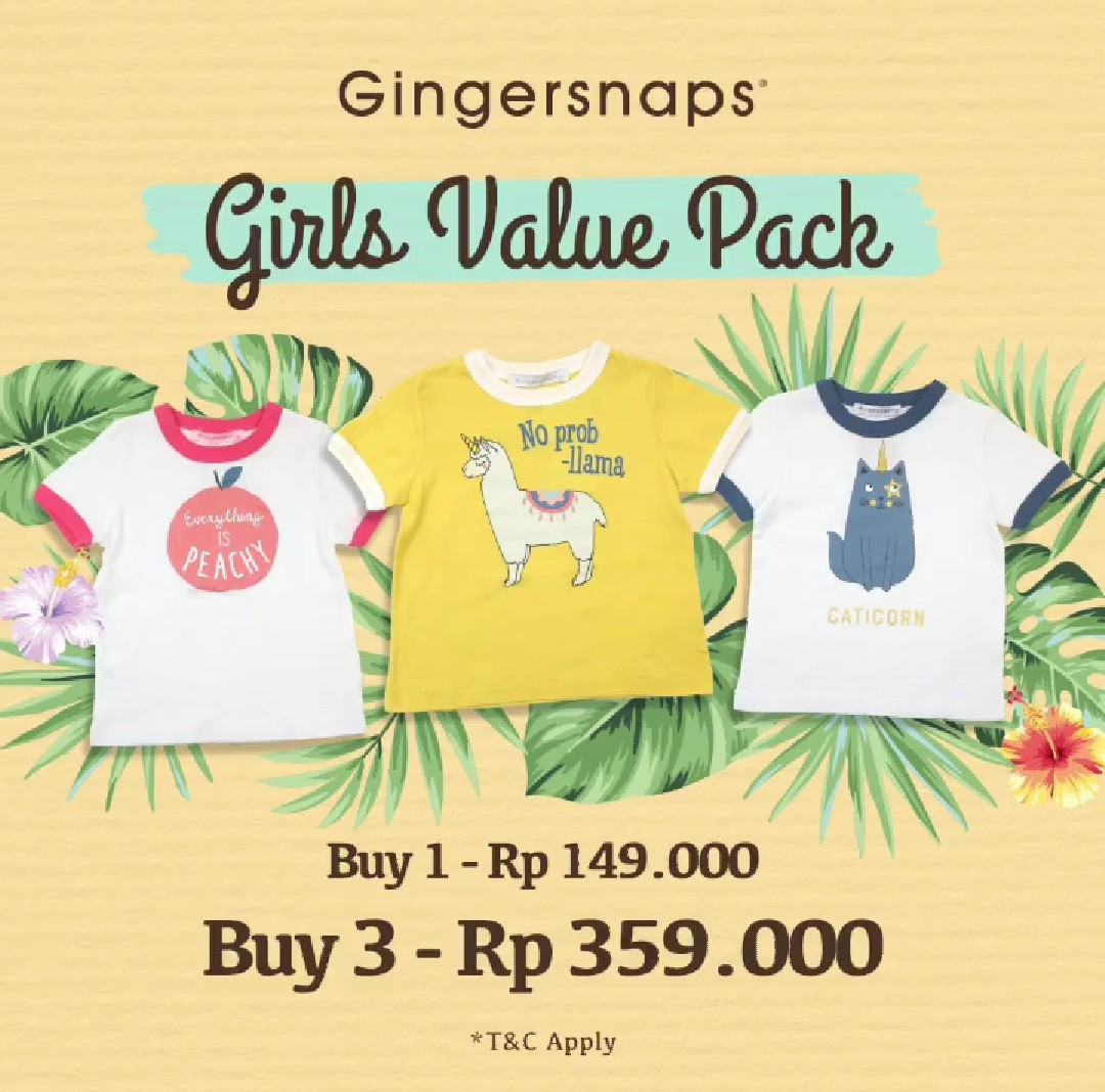 GINGERSNAPS Girls Value Pack, 1 for 149,000 and 3 for 359,000*